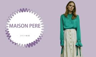 Maison Père - 复古文艺风格(2019春夏)
