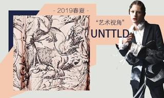 Unttld - 艺术视角(2019春夏)