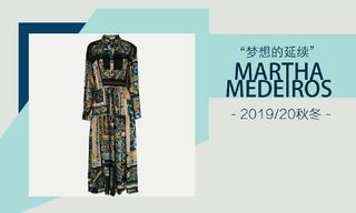 Martha Medeiros - 夢想的延續(2019/20秋冬)