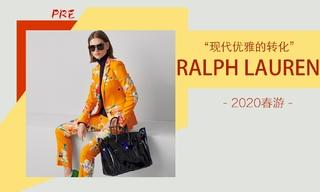 Ralph Lauren - 现代优雅的转化(2020春游 预售款)