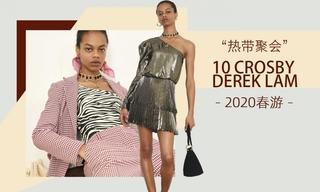 10 Crosby Derek Lam - 熱帶聚會(2020春游)